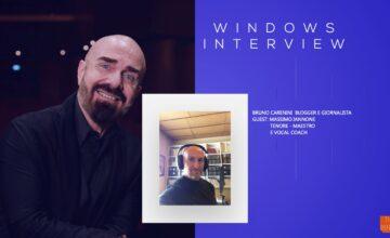 Windows Interview. Guest il tenore Massimo Iannone